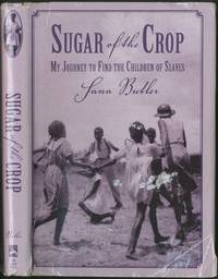 Sugar of the Crop: My Journey to Find the Children of Slaves