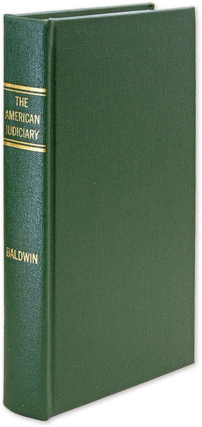 1992. Baldwin, Simeon E. (1840-1927) The American Judiciary. New York: The Century Co., 1905. Reprin...
