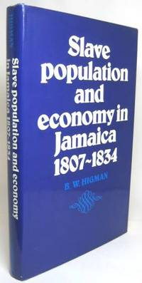 image of SLAVE POPULATION AND ECONOMY IN JAMAICA, 1807-1834