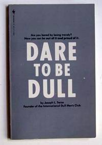 Dare to Be Dull