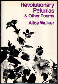 Revolutionary Petunias and Other Poems by  Alice WALKER - First Edition - 1973 - from Cleveland Book Company and Biblio.com