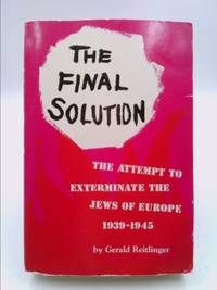 image of The Final Solution: The Attempt to Exterminate the Jews of Europe, 1939-1945 (Perpetua book)