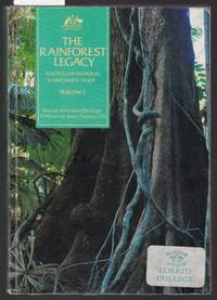 image of The Rainforest Legacy - Australian National Rainforests Study Volume 1 - the Nature, Distribution and Staus of Rainforest Types