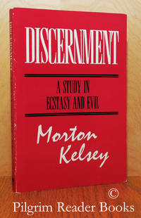 Discernment: A Study in Ecstasy and Evil.