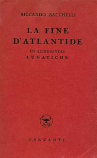 La fine d'Atlantide ed altre favole lunatiche