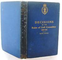 Decisions By The Rules Of Golf Committee Of the Royal and Ancient Golf Club of St Andrews 1909-1928