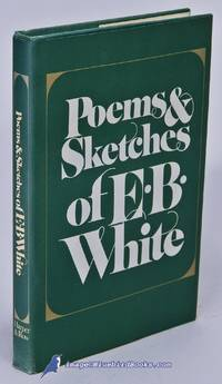 Poems and Sketches of E. B. White by  E. B WHITE - Hardcover - 1981 - from Bluebird Books (SKU: 83371)