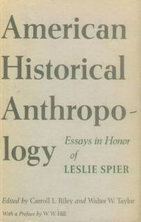 image of American Historical Anthropology; Essays in Honor of Leslie Spier