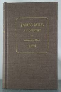 James Mill: A Biography