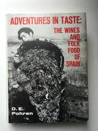 Adventures In Taste:  The Wines And Folk Food Of Spain