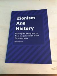 image of Zionism and History: Reading the wrong lessons from the persecution of the European Jews