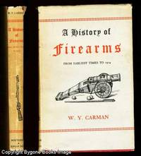 A HISTORY OF FIREARMS from Earliest Times to 1914