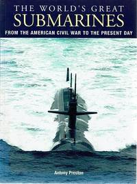 The World's Great Submarines From The American Civil War To The Present Day by Preston Antony - Paperback - Reprint - 2005 - from Marlowes Books and Biblio.com