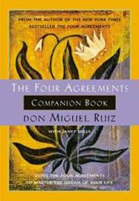 image of The Four Agreements Companion Book: Using the Four Agreements to Master the Dream of Your Life (Toltec Wisdom)