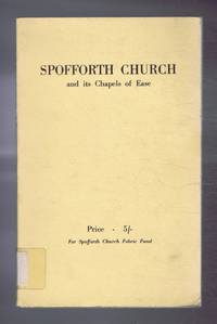 The Parish Church of All Hallows (All Saints) Spofforth, Yorkshire and the Chapels of Follifoot, Little Ribston, Plumpton and Stockeld (Spofforth Church and Its Chapels of Ease)