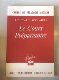CAHIER DE PEDAGOGIE MODERNE - LES ETAPES SCOLAIRES - LE COURS PREPARATOIRE