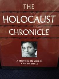 The Holocaust Chronicle: A History in Words and Pictures by  David J.  Editor in Chief Hogan - 1st edition - 2003 - from civilizingbooks (SKU: 1902HID-2500)