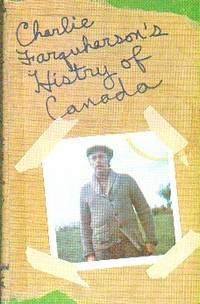 Charlie Farquharson's Histry Of Canada