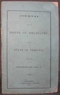 image of JOURNAL OF THE HOUSE OF DELEGATES, OF THE STATE OF VIRGINIA, FOR THE SESSION OF 1864-5