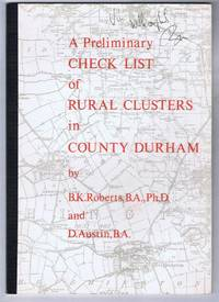 A Preliminary Check List of Rural Clusters in County Durham