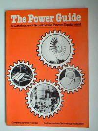The power guide: a catalogue of small scale power equipment by  Peter Fraenkel - Paperback - First Edition - 1979 - from Aucott & Thomas and Biblio.com