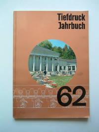 Tiefdruckjahrbuch 1962. Herausgegeben Und Verlegt Von Der Gesellschaft Zur  Föderung Des Tiefdrucks e.V
