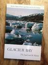 GLACIER BAY : The Land and the Silence