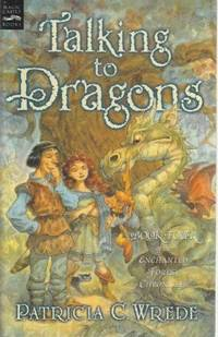 Enchanted Forest Chronicles: Book Four: Talking To Dragons