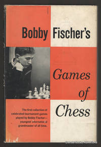Bobby Fischer's Games of Chess.
