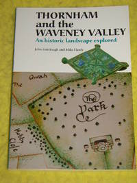 Thornham and the Waveney Valley, An historic landscape Explored