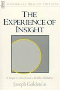 The Experience of Insight : A Simple and Direct Guide to Buddhist Meditation