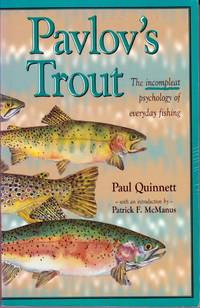Pavlov's Trout: The Incompleat Psychology of Everyday Fishing