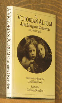 A VICTORIAN ALBUM, JULIA MARGARET CAMERON AND HER CIRCLE