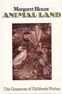 Animal Land: The Creatures of Children's Fiction by Margaret Blount - First Edition - 1974 - from leura books (SKU: 235642)