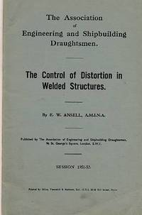 The Control of Distortion on Welded Structures: The Association of Engineering and Shipbuilding Draughtsmen