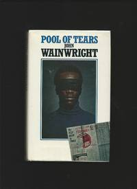 Pool of Tears by  John: WAINWRIGHT  - First edition  - from Tom Coleman (SKU: 4525)