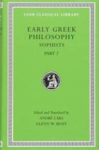 Early Greek Philosophy, Volume IX: Sophists, Part 2 (Loeb Classical Library)