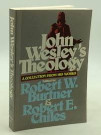 JOHN WESLEY'S THEOLOGY: A Collection from His Works