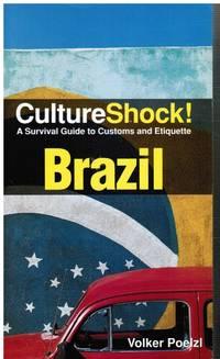 Culture Shock! Brazil: a Survival Guide to Customs and Etiquette