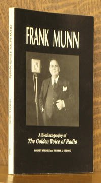 Frank Munn: A Biodiscography of The Golden Voice of Radio