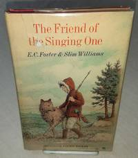 THE FRIEND OF THE SINGING ONE.