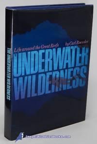 The Underwater Wilderness: Life Around the Great Reefs