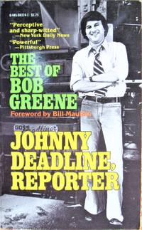 image of Johnny Deadline, Reporter. the Best of Bob Greene