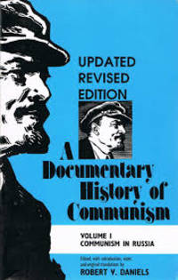 A Documentary History of Communism Communism in Russia