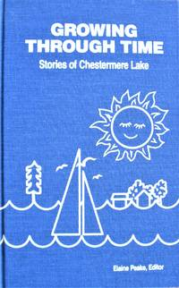 image of Growing Through Time. Stories of Chestermere Lake