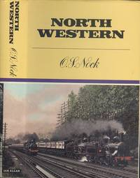 North Western: A saga of the premier line of Great Britain 1846-1922