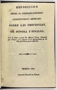 Esposicion Hecha al Soberano Congreso Constituyente Mexicano. Sobre las Provincias, de Sonora y Sinaloa