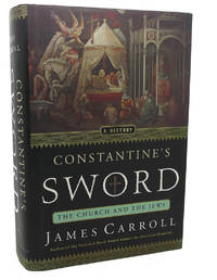 image of CONSTANTINE'S SWORD :   The Church and the Jews: A History
