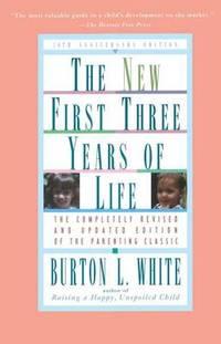 New Fiist Three Years of Life by Burton L. White