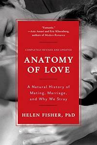 image of Anatomy of Love: A Natural History of Mating, Marriage, and Why We Stray